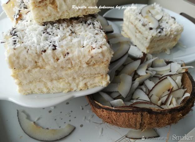 Rafaello, kokosowe ciasto bez pieczenia