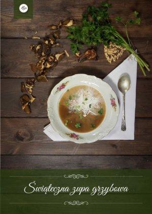 Świąteczna zupa grzybowa  prosty przepis i składniki